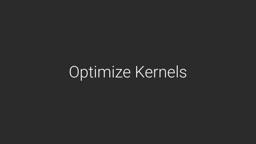 Optimize Kernels