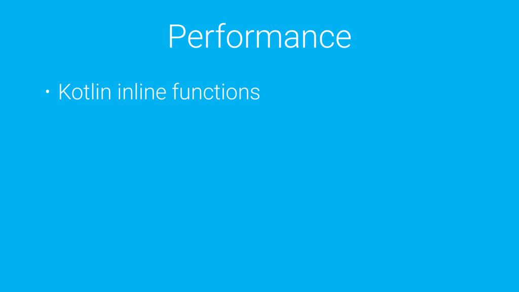 Performance • Kotlin inline functions