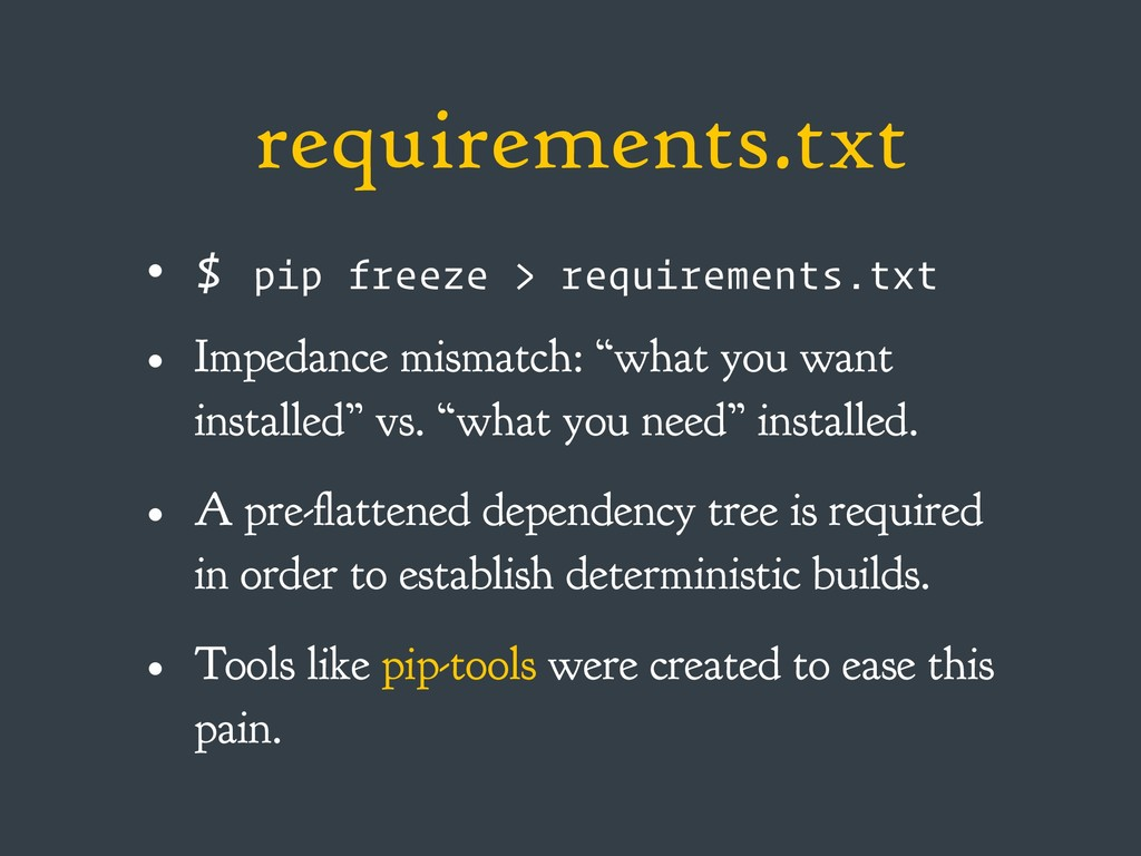 requirements.txt • $ pip freeze > requirements....