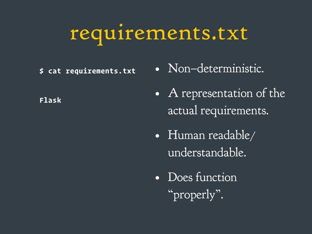 requirements.txt $ cat requirements.txt Flask •...
