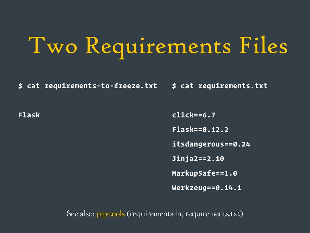 Two Requirements Files $ cat requirements-to-fr...