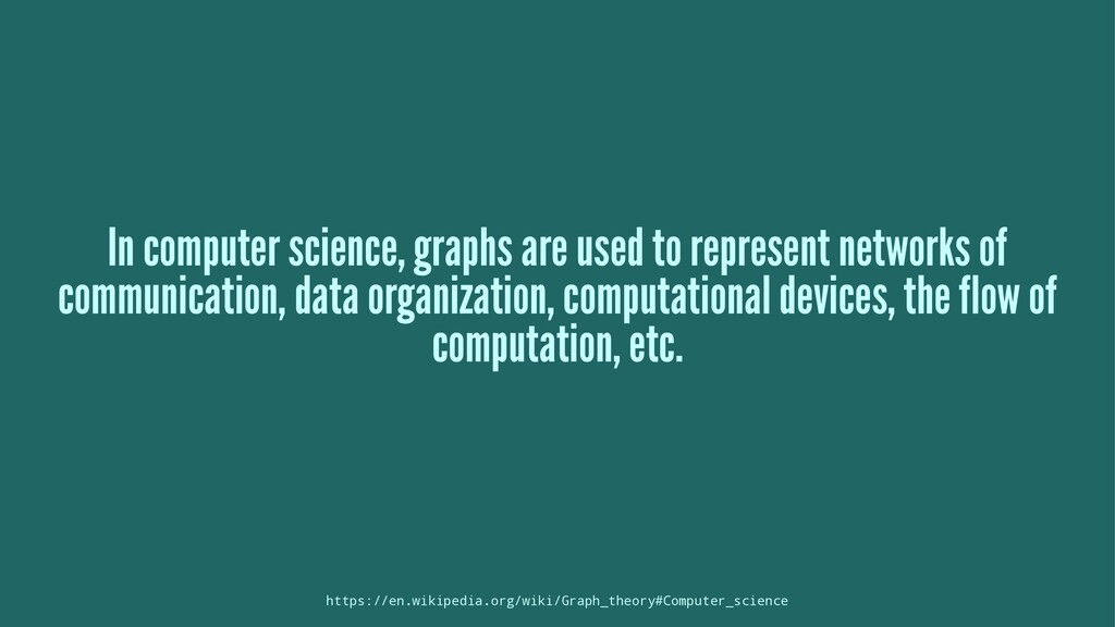 In computer science, graphs are used to represe...