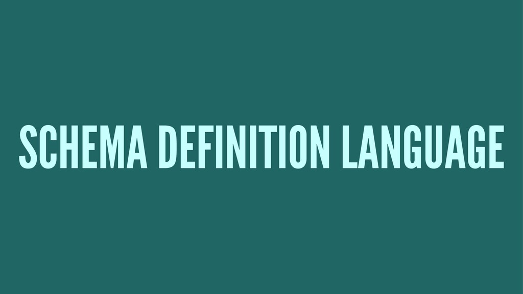 SCHEMA DEFINITION LANGUAGE
