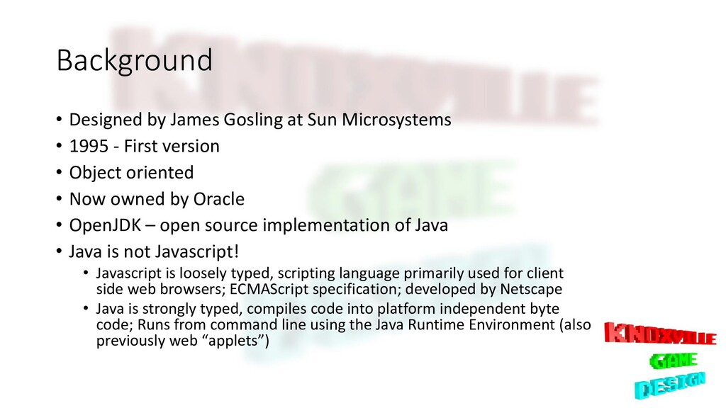 Background • Designed by James Gosling at Sun M...