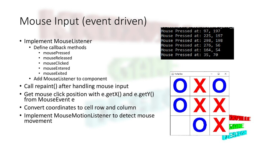 Mouse Input (event driven) • Implement MouseLis...