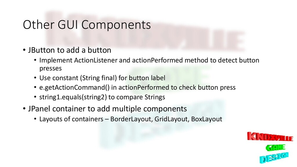 Other GUI Components • JButton to add a button ...