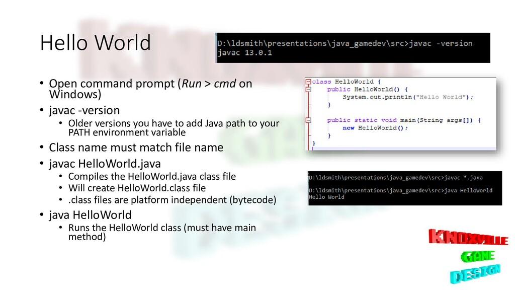 Hello World • Open command prompt (Run > cmd on...