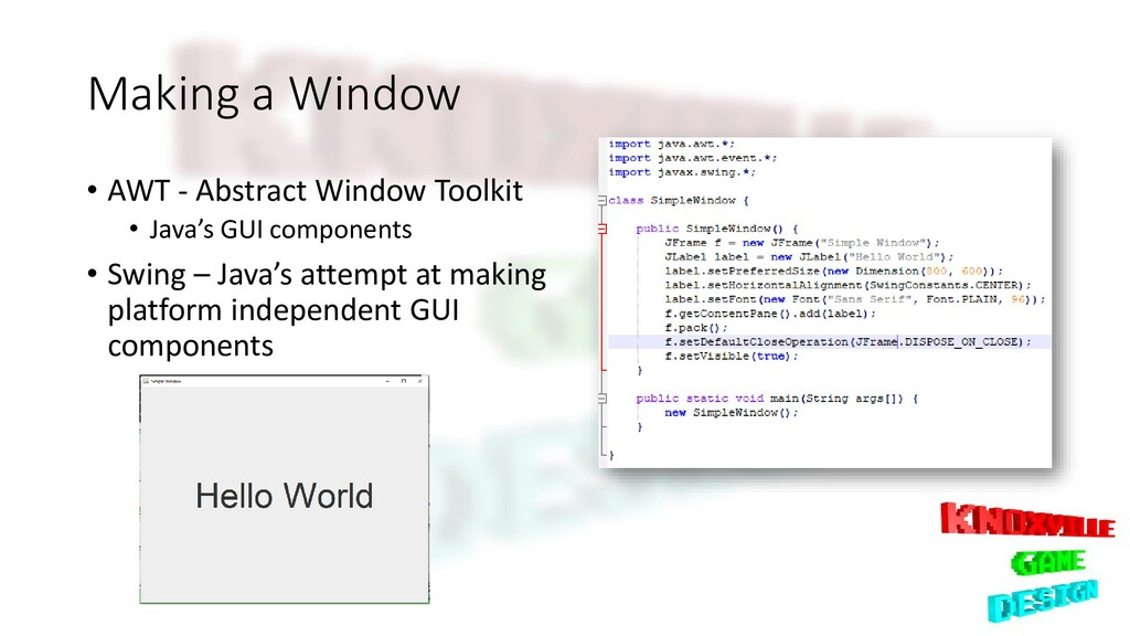 Making a Window • AWT - Abstract Window Toolkit...