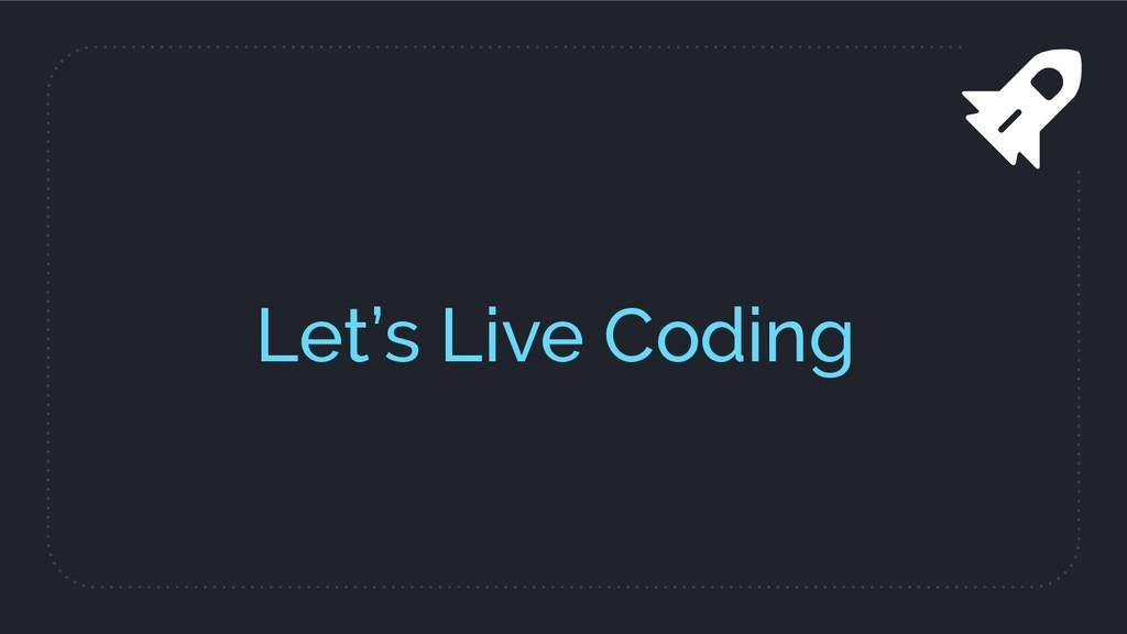 Let's Live Coding