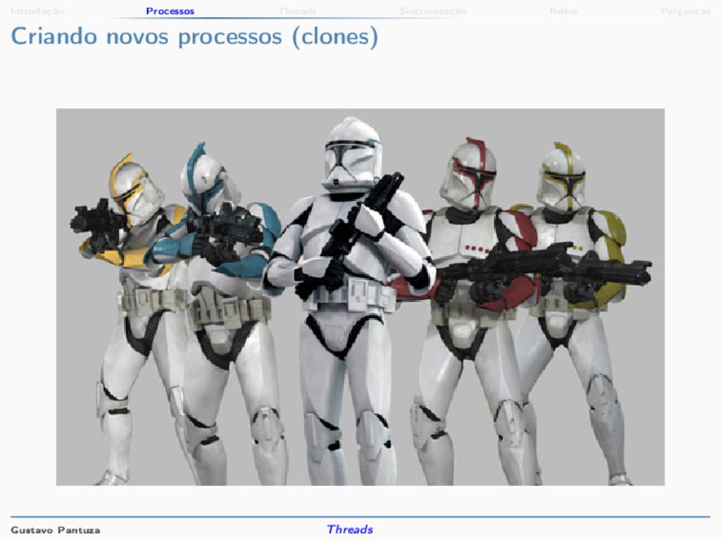 Introdução Processos Threads Sincronização Rede...