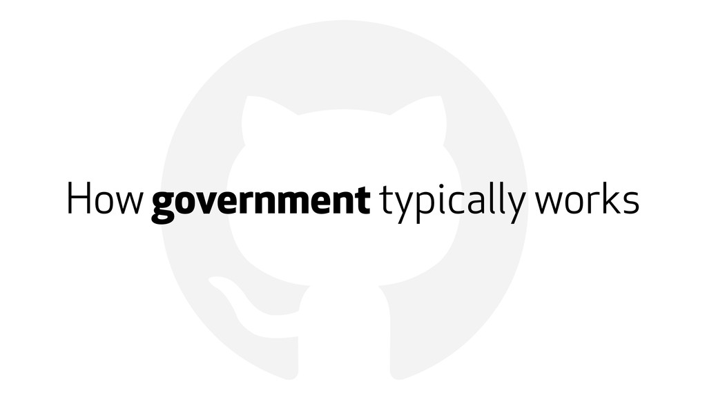 ! How government typically works