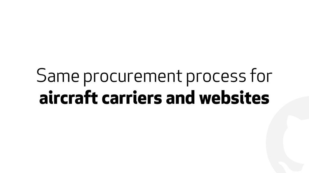 ! Same procurement process for  aircraft carri...