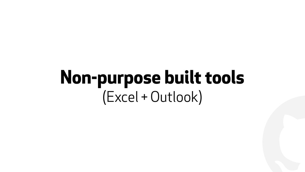 ! Non-purpose built tools (Excel + Outlook)