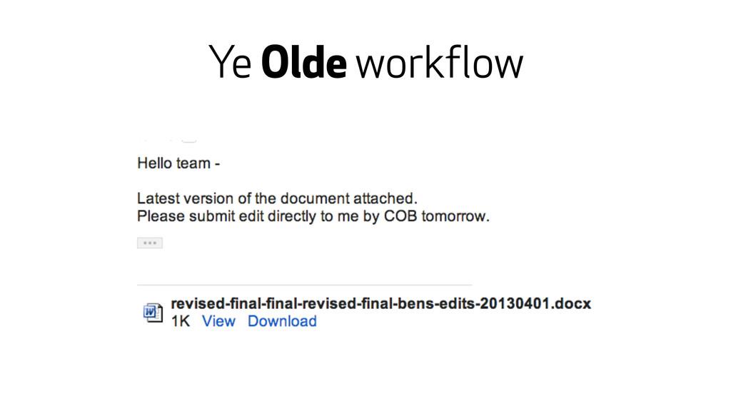 Ye Olde workflow