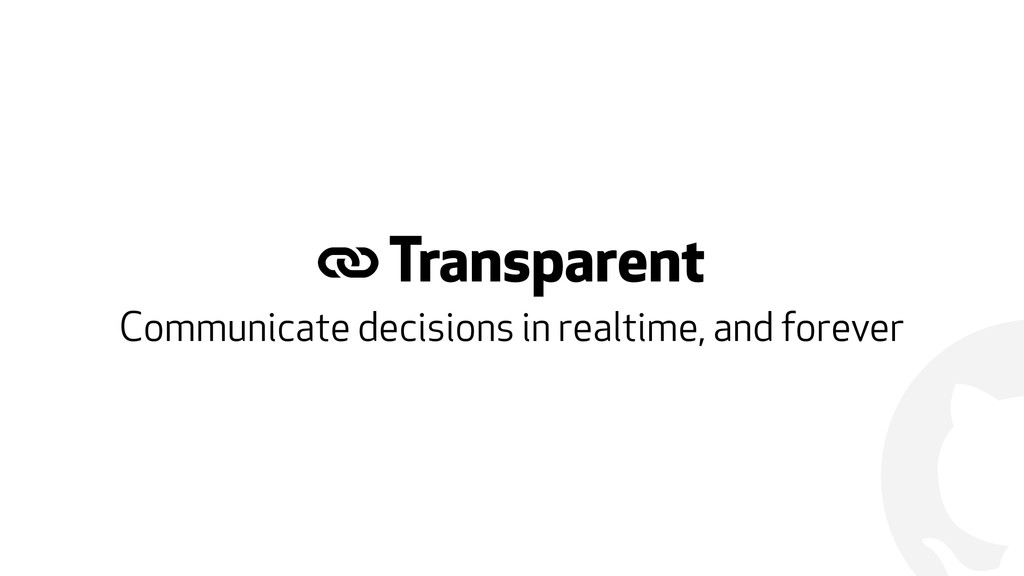 ! # Transparent Communicate decisions in realti...