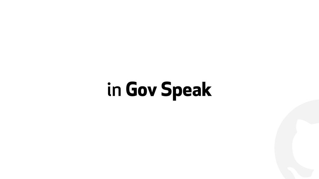 ! in Gov Speak