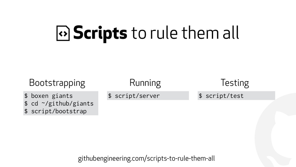 ! ( Scripts to rule them all $ script/test Boot...