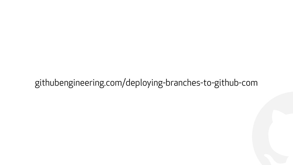 ! githubengineering.com/deploying-branches-to-g...