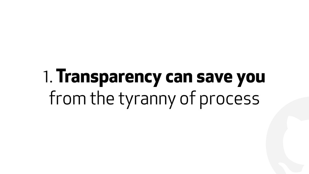 ! 1. Transparency can save you  from the tyran...
