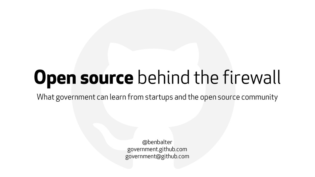 ! Open source behind the firewall What governme...