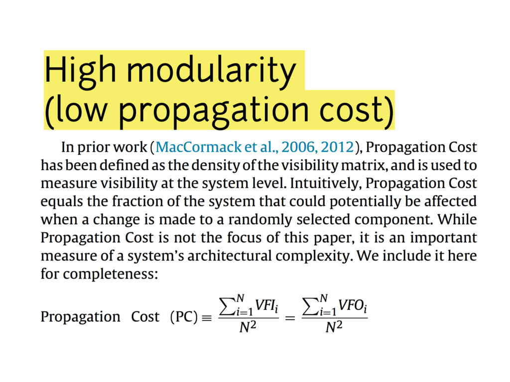 High modularity (low propagation cost)
