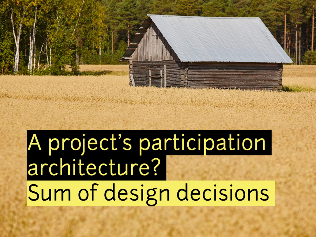 A project's participation architecture? Sum of ...