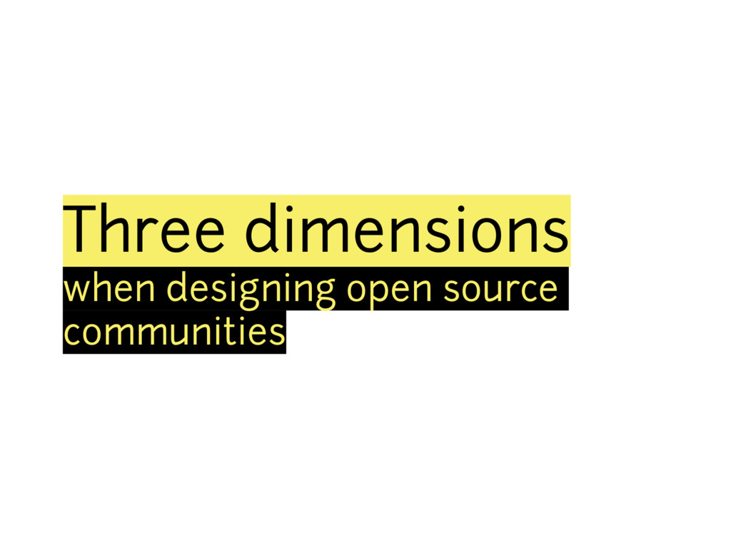 Three dimensions when designing open source com...
