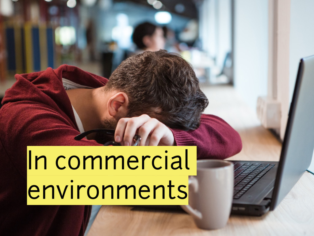 In commercial environments