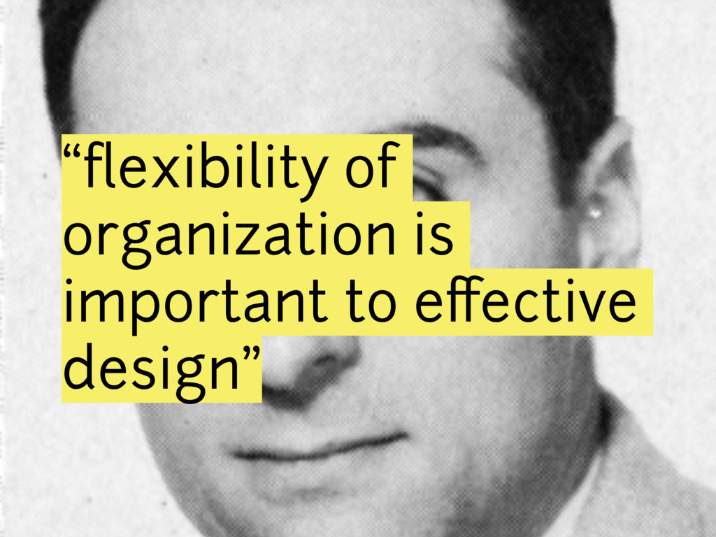 """flexibility of organization is important to effe..."