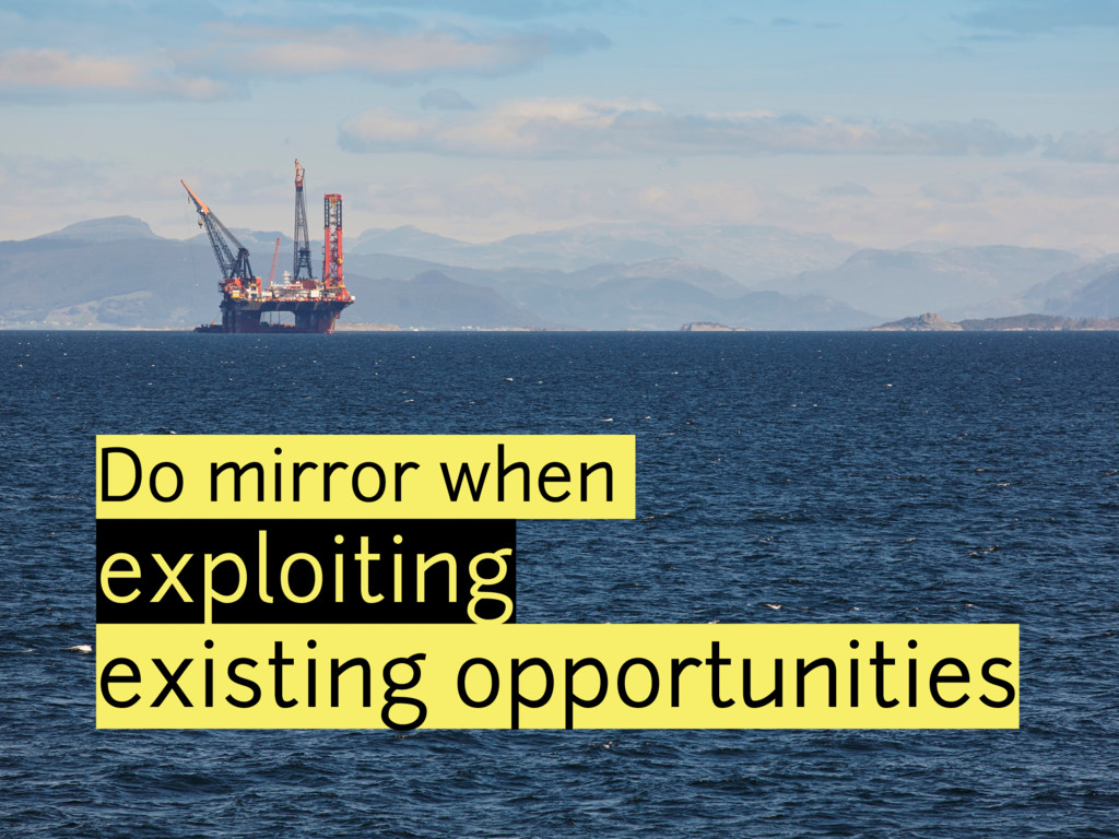 Do mirror when exploiting