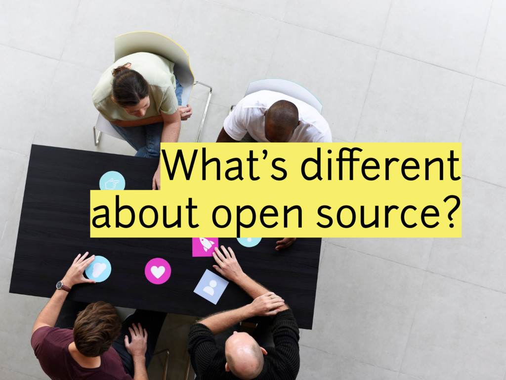 What's different about open source?