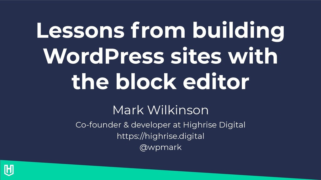 Lessons from building WordPress sites with the ...