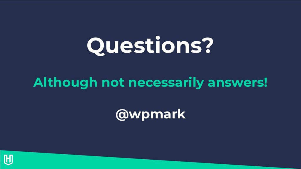 Questions? Although not necessarily answers! @w...