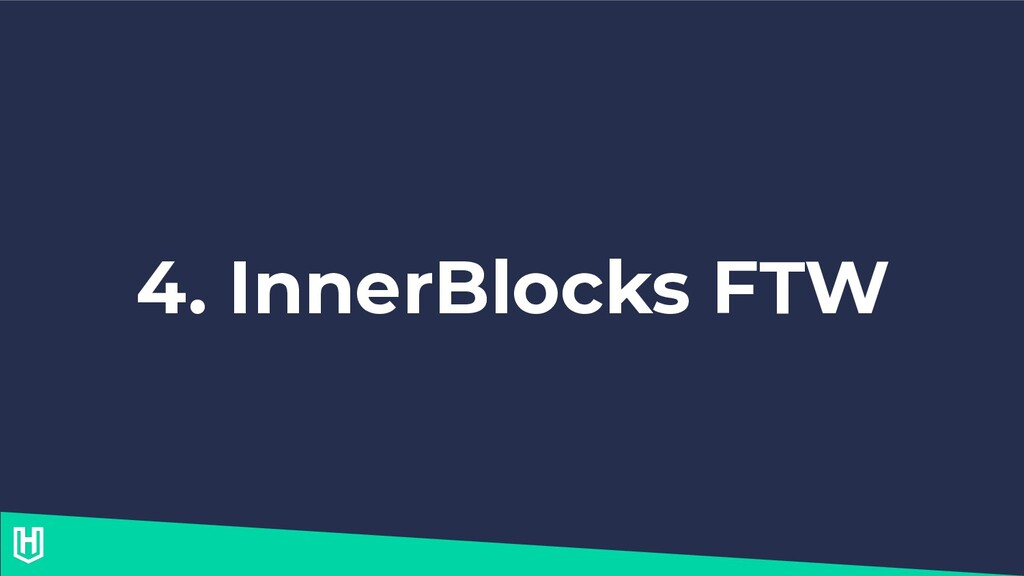 4. InnerBlocks FTW
