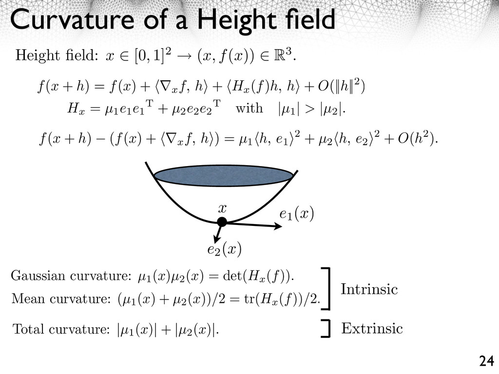 Curvature of a Height field 24 Height field: x ⇥ ...