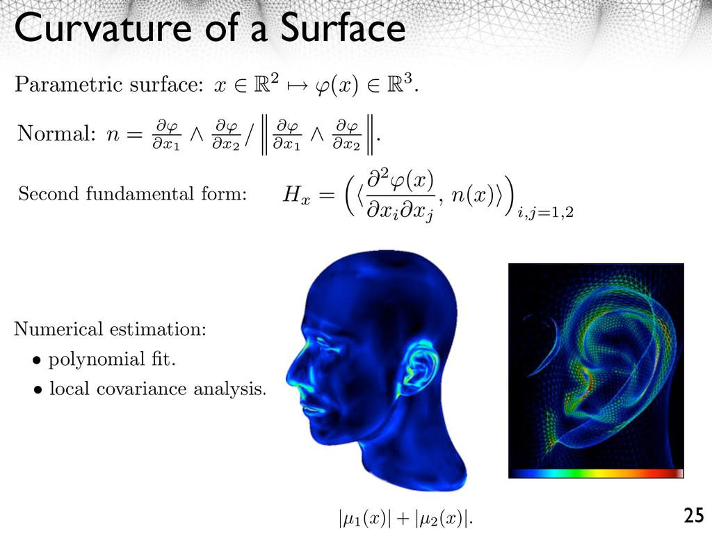 Curvature of a Surface 25 Numerical estimation:...