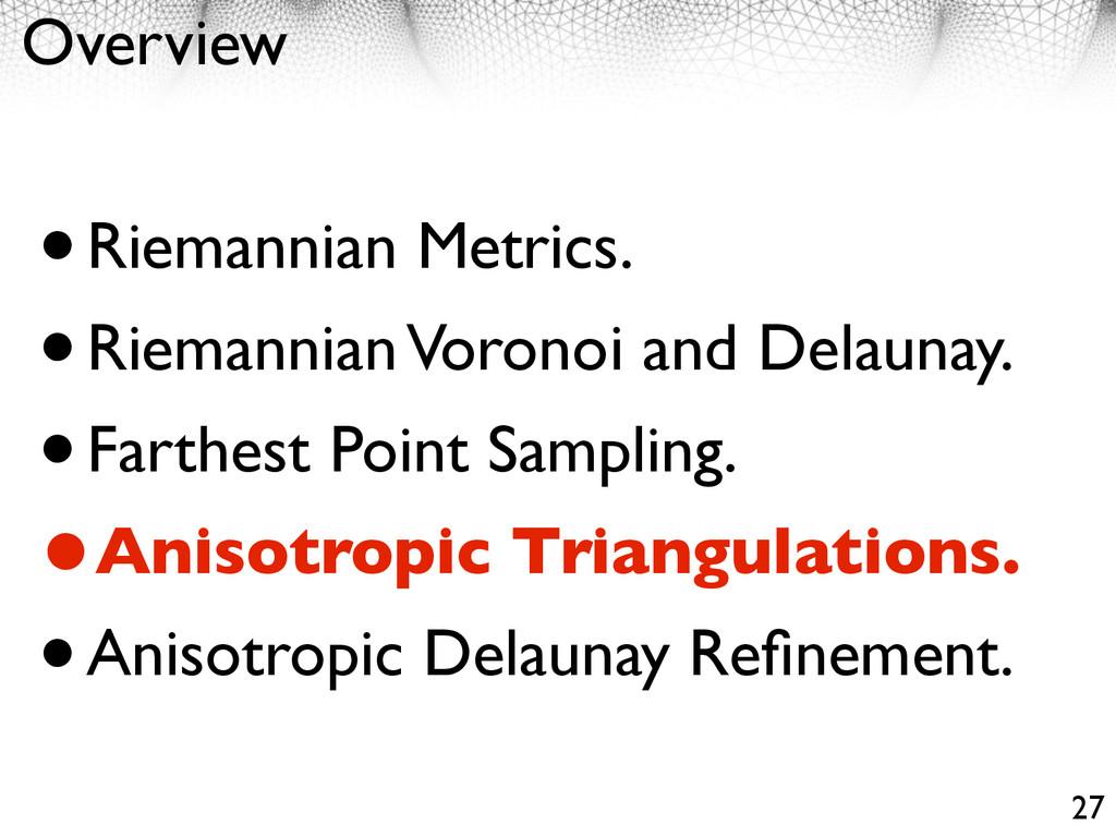 Overview •Riemannian Metrics. •Riemannian Voron...