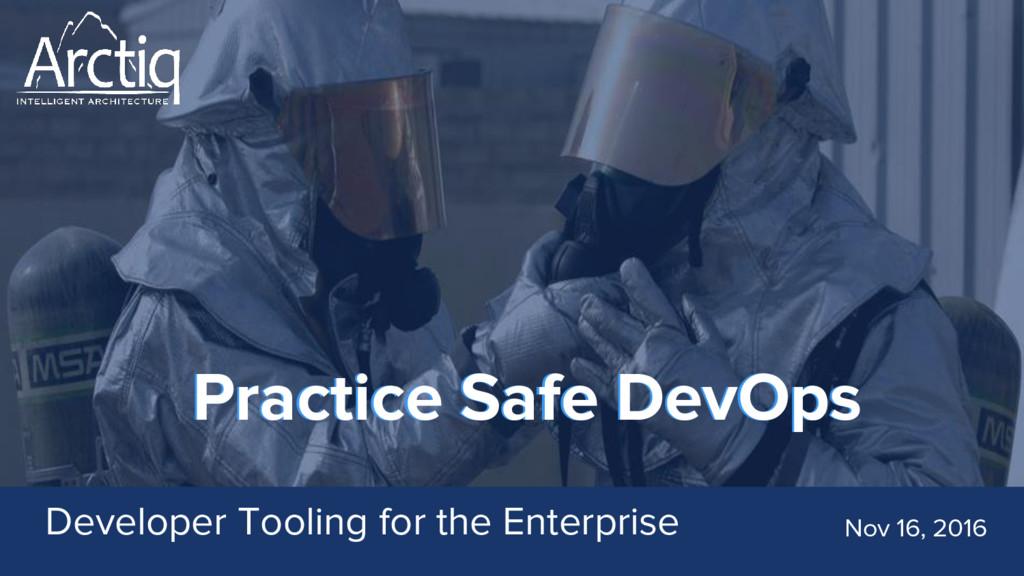 Practice Safe DevOps Practice Safe DevOps Devel...