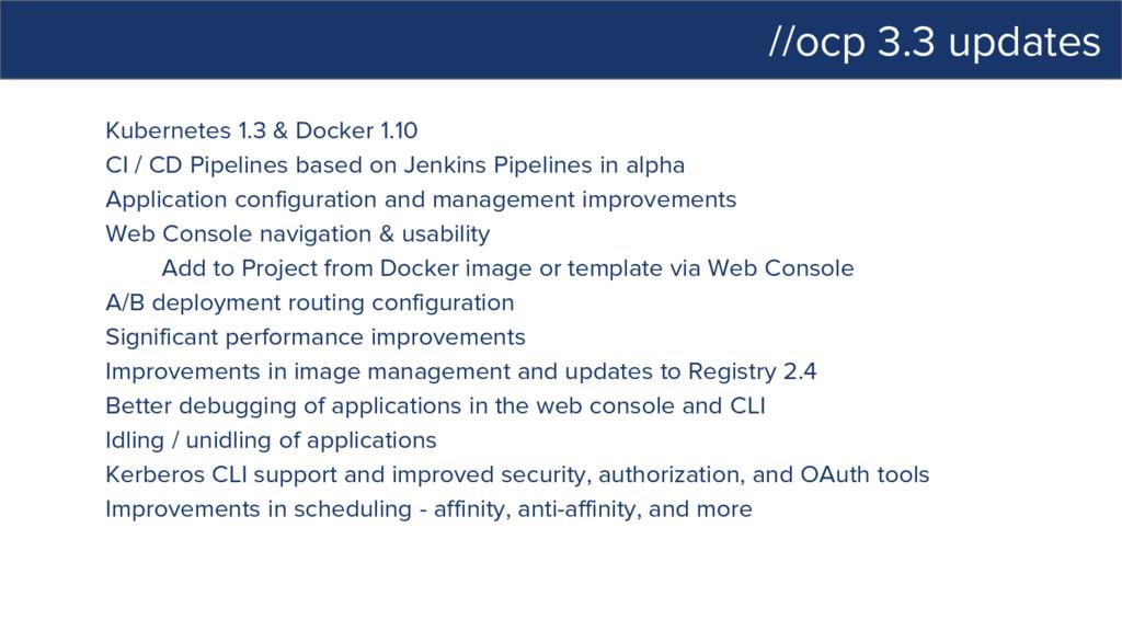 //ocp 3.3 updates Kubernetes 1.3 & Docker 1.10 ...