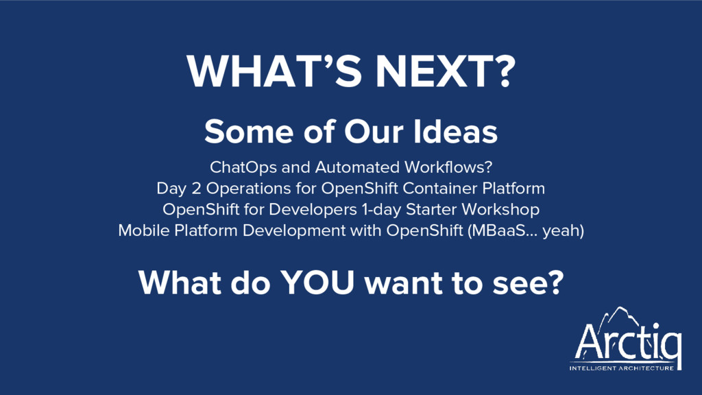 WHAT'S NEXT? Some of Our Ideas ChatOps and Auto...