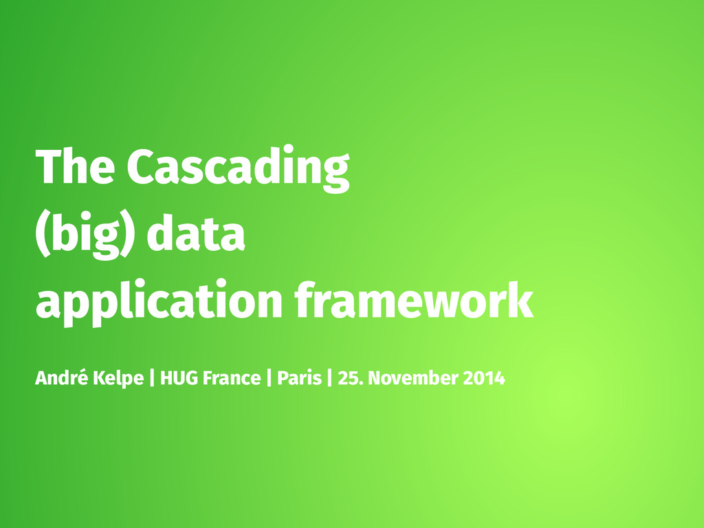 The Cascading (big) data application framework ...
