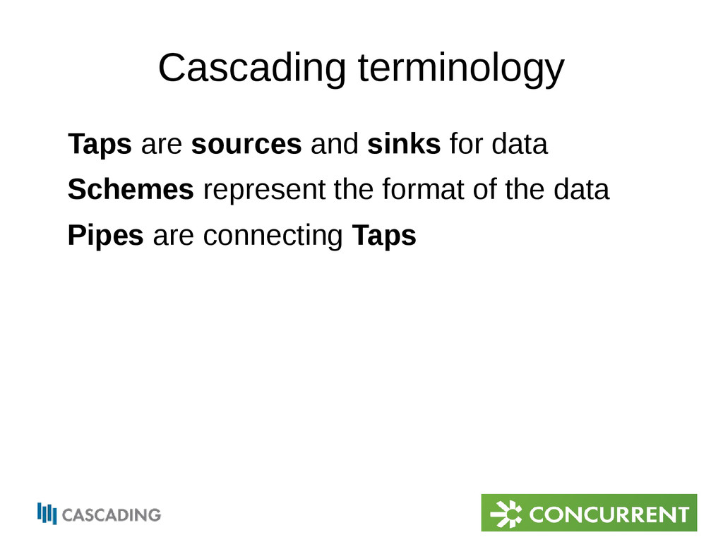 Cascading terminology Taps are sources and sink...