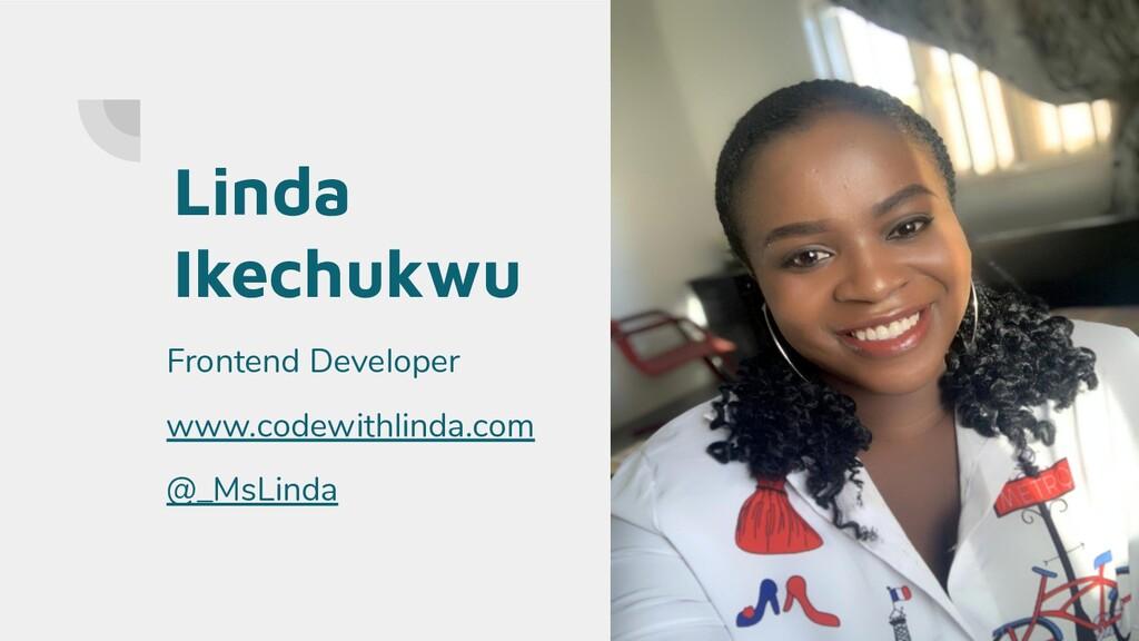 Linda Ikechukwu Frontend Developer www.codewith...