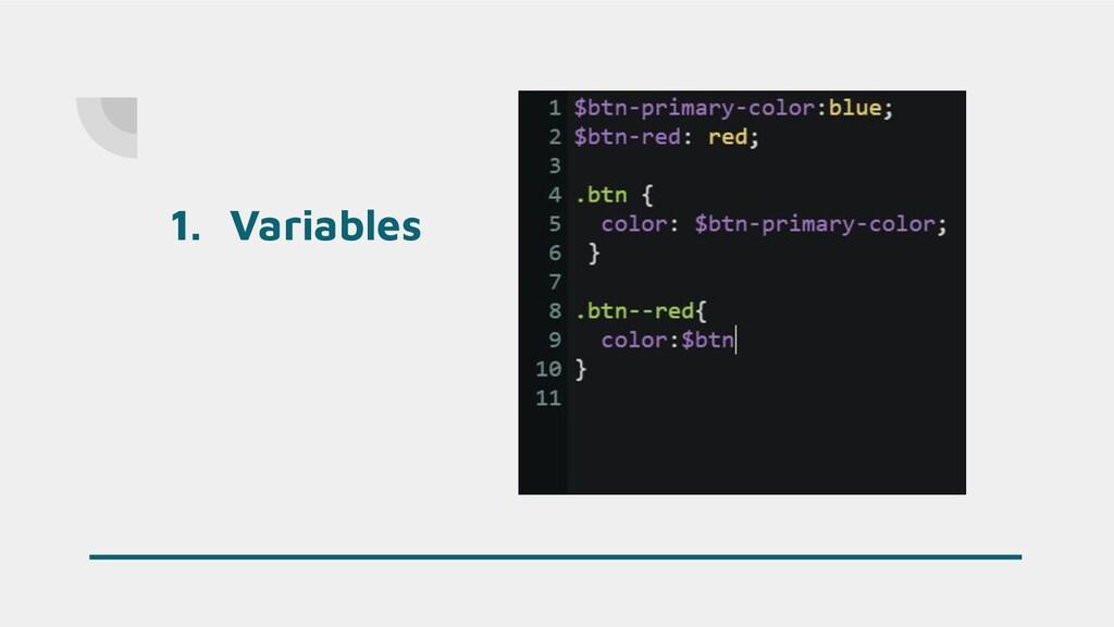 1. Variables