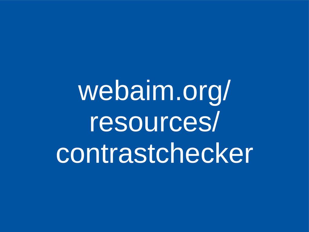 webaim.org/ resources/ contrastchecker