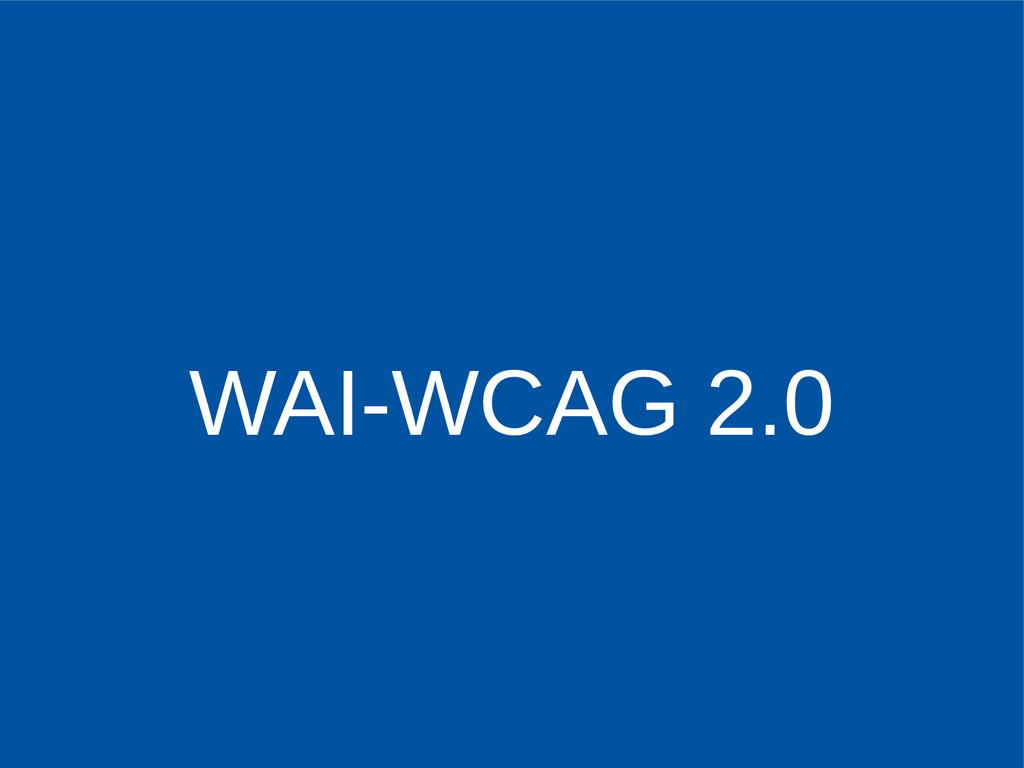 WAI-WCAG 2.0