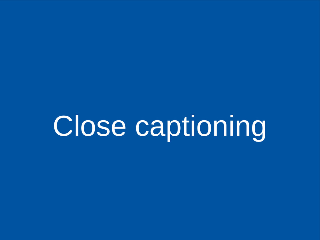Close captioning