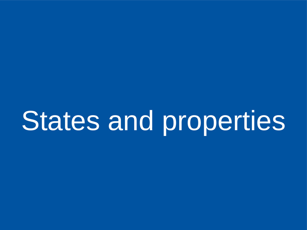 States and properties