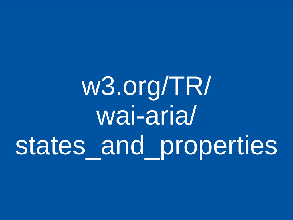 w3.org/TR/ wai-aria/ states_and_properties