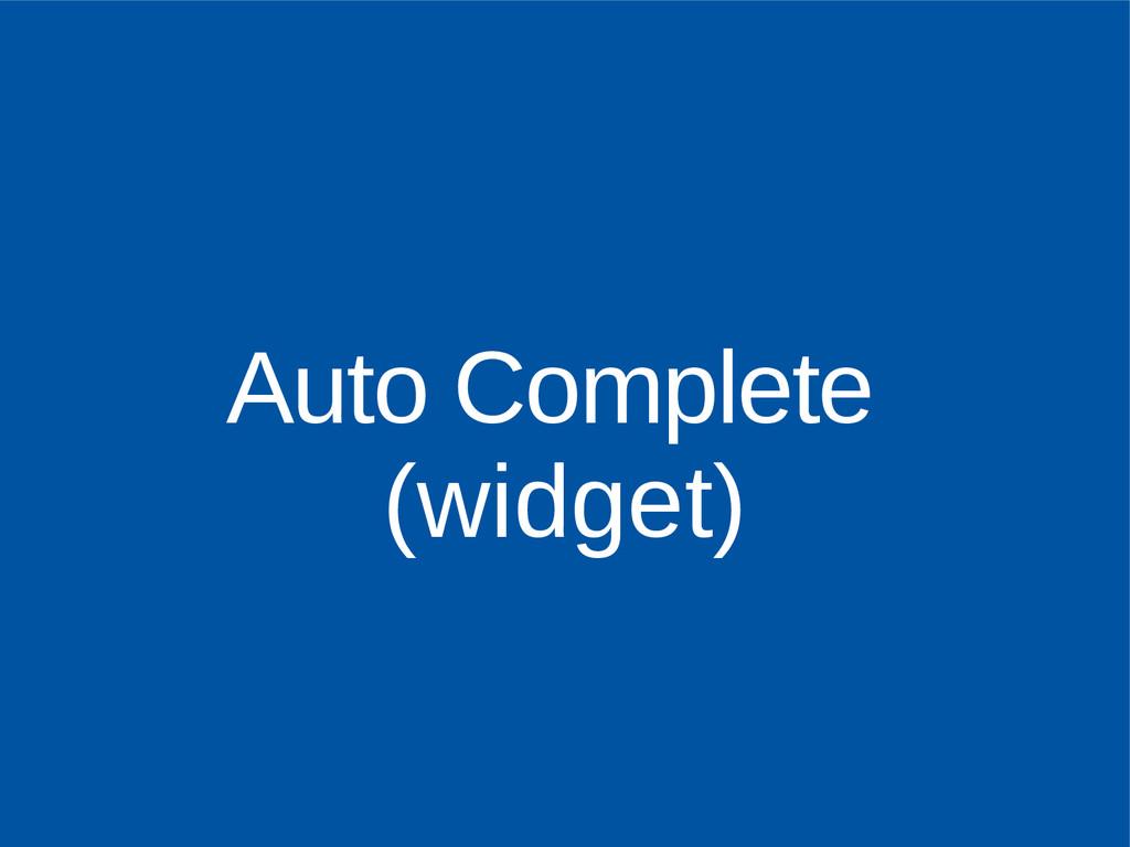Auto Complete (widget)